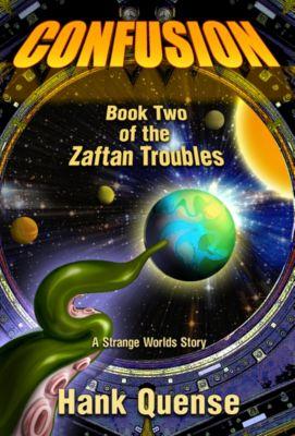 Confusion: Book 2 of the Zaftan Troubles, Hank Quense