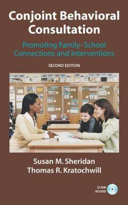 Conjoint Behavioral Consultation, w. CD-ROM, Susan M. Sheridan, Thomas R. Kratochwill
