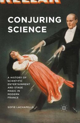 Conjuring Science, Sofie Lachapelle