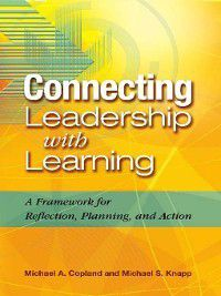 Connecting Leadership with Learning, Michael A. Copland, Michael S. Knapp