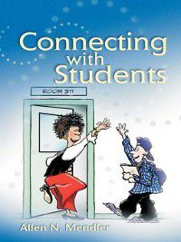 Connecting with Students, Allen N. Mendler