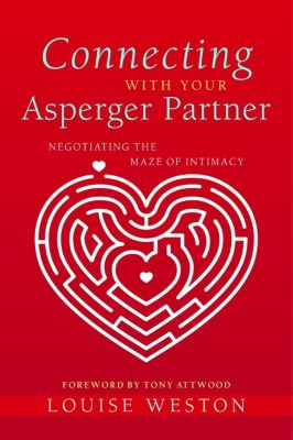 Connecting With Your Asperger Partner, Louise Weston
