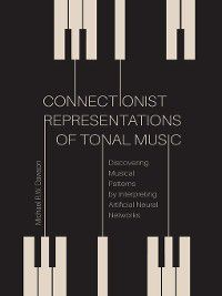 Connectionist Representations of Tonal Music, Michael R. W. Dawson