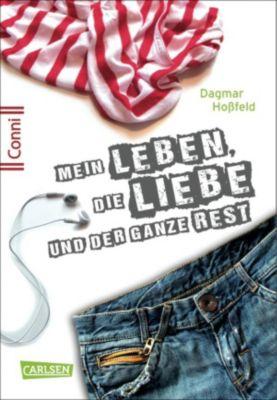 Conni 15: Conni 15 1: Mein Leben, die Liebe und der ganze Rest, Dagmar Hoßfeld