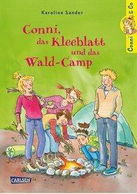 Conni & Co - Conni, das Kleeblatt und das Wald-Camp, Karoline Sander
