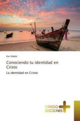 Conociendo tu identidad en Cristo, Eva Viladot