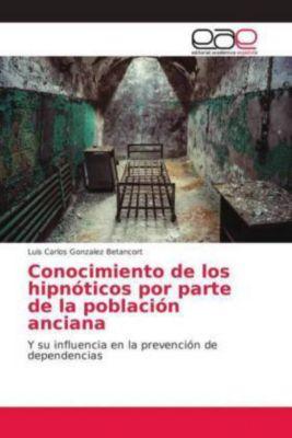 Conocimiento de los hipnóticos por parte de la población anciana, Luis Carlos Gonzalez Betancort