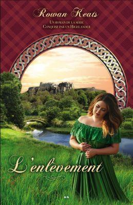 Conquise par un Highlander: L'enlèvement, Rowan Keats