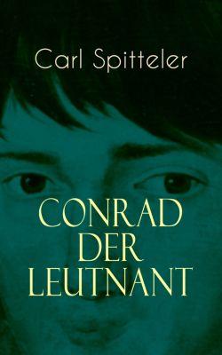 Conrad der Leutnant, Carl Spitteler