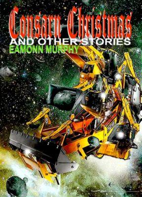 Consarn Christmas and Other Stories, Eamonn Murphy