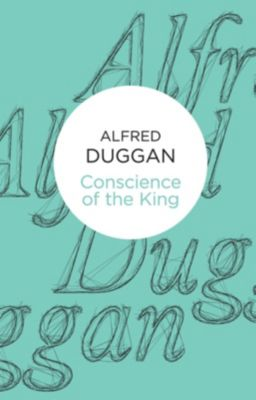 Conscience of the King (Bello), Alfred Duggan