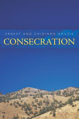 Consecration, Ernest, Chidima Amuzie