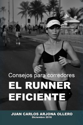 Consejos para corredores: el runner eficiente, Juan Carlos Arjona