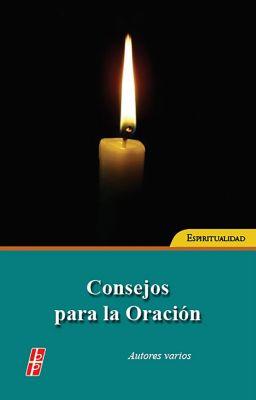 Consejos para la oración, Varios Autores