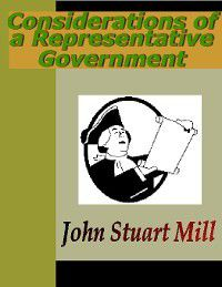 Considerations of a Representative Government, Considerations of a Representative Government