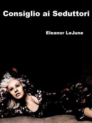 Consiglio ai seduttori, Eleanor LeJune