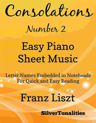 Consolations Number 2 Easy Piano Sheet Music, Franz Liszt, SilverTonalities