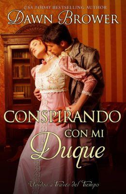 Conspirando con Mi Duque, Dawn Brower