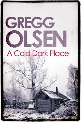Constable: A Cold Dark Place, Gregg Olsen