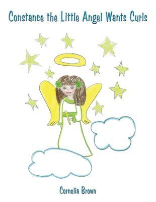 Constance the Little Angel Wants Curls, Cornelia Brown