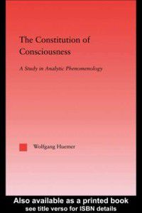 Constitution of Consciousness, Wolfgang Huemer