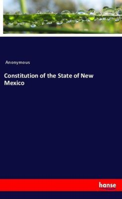 Constitution of the State of New Mexico, Anonymous
