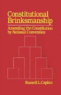 Constitutional Brinksmanship, Russell L. Caplan