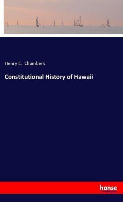 Constitutional History of Hawaii, Henry E. Chambers