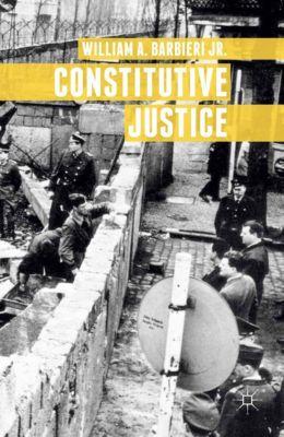 Constitutive Justice, William A. Barbieri