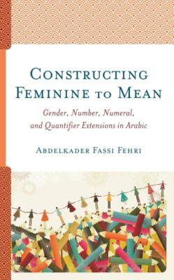Constructing Feminine to Mean, Abdelkader Fassi Fehri