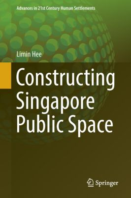 Constructing Singapore Public Space, Limin Hee