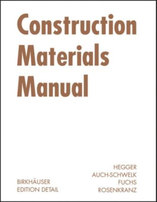 Construction Materials Manual, Matthias Fuchs, Manfred Hegger, Volker Auch-Schwelk, Thorsten Rosenkranz