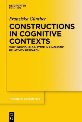 Constructions in Cognitive Contexts, Franziska Günther