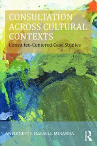 Consultation, Supervision, and Professional Learning in School Psychology Series: Consultation Across Cultural Contexts