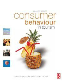Consumer Behaviour in Tourism, John Swarbrooke, Susan Horner
