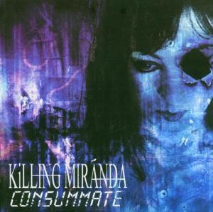 Consummate, Killing Miranda