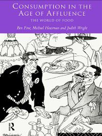 Consumption in the Age of Affluence, Ben Fine, Judith Wright, Michael Heasman