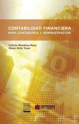 Contabilidad financiera para contaduría y administración, Olson Ortíz Tovar, Calixto Mendoza Roca