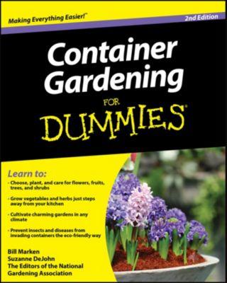 Container Gardening For Dummies, Bill Marken, Suzanne DeJohn