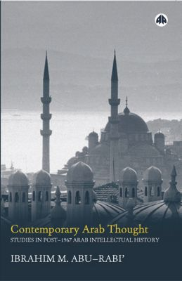 Contemporary Arab Thought, Ibrahim M. Abu-Rabi'