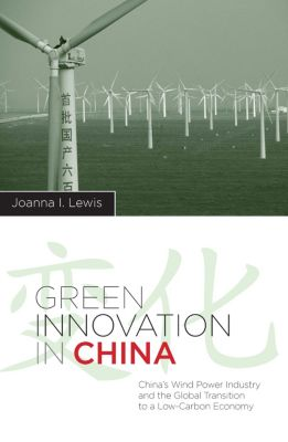 Contemporary Asia in the World: Green Innovation in China, Joanna Lewis