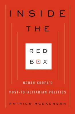 Contemporary Asia in the World: Inside the Red Box, Patrick McEachern