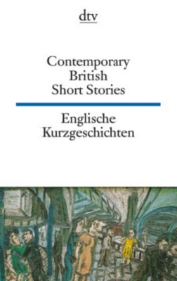Contemporary British Short Stories / Englische Kurzgeschichten