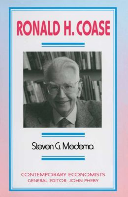 Contemporary Economists: Ronald H. Coase, Steven G. Medema
