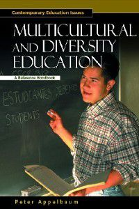 Contemporary Education Issues: Multicultural and Diversity Education, Peter Appelbaum