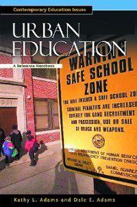 Contemporary Education Issues: Urban Education, Dale Adams, Kathy Adams