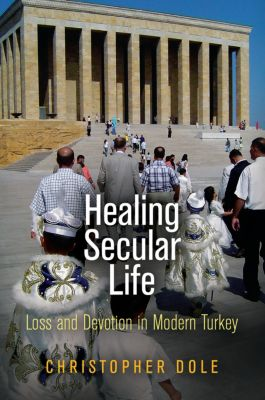 Contemporary Ethnography: Healing Secular Life, Christopher Dole