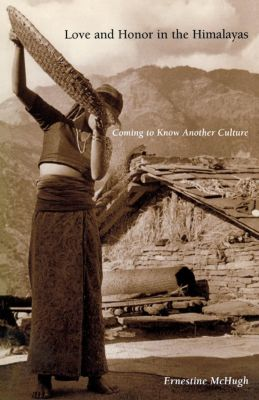 Contemporary Ethnography: Love and Honor in the Himalayas, Ernestine McHugh