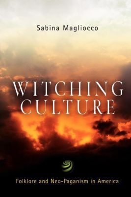 Contemporary Ethnography: Witching Culture, Sabina Magliocco