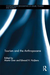 Contemporary Geographies of Leisure, Tourism and Mobility: Tourism and the Anthropocene